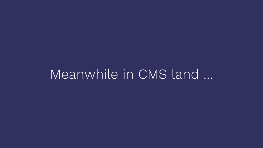 Meanwhile in CMS land …
