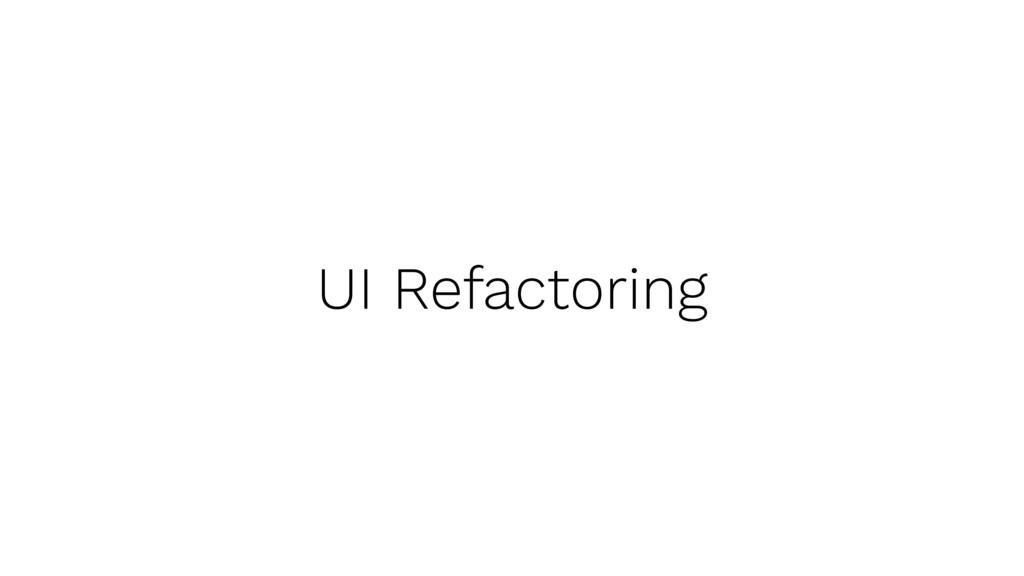 UI Refactoring