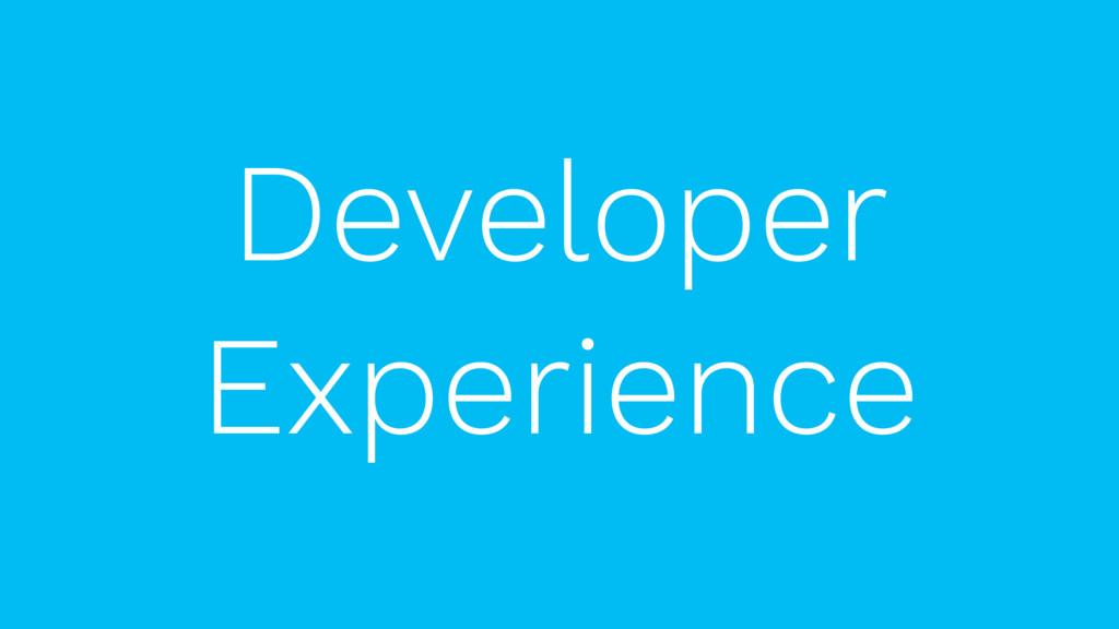 Developer Experience