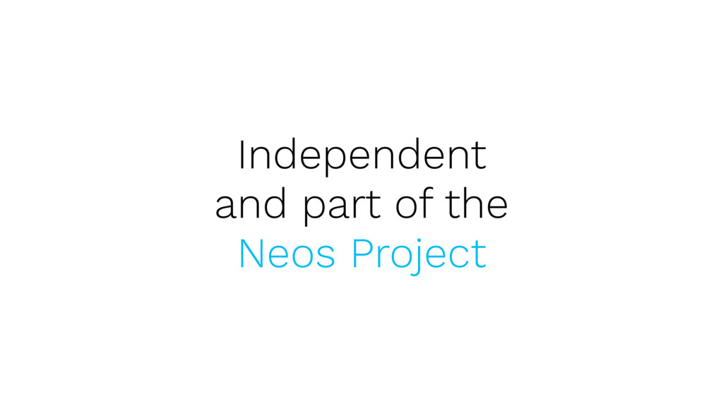 Independent and part of the Neos Project