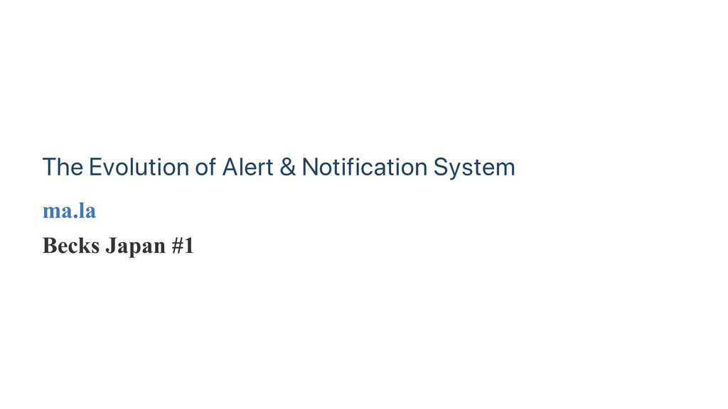 The Evolution of Alert & Notification System ma...