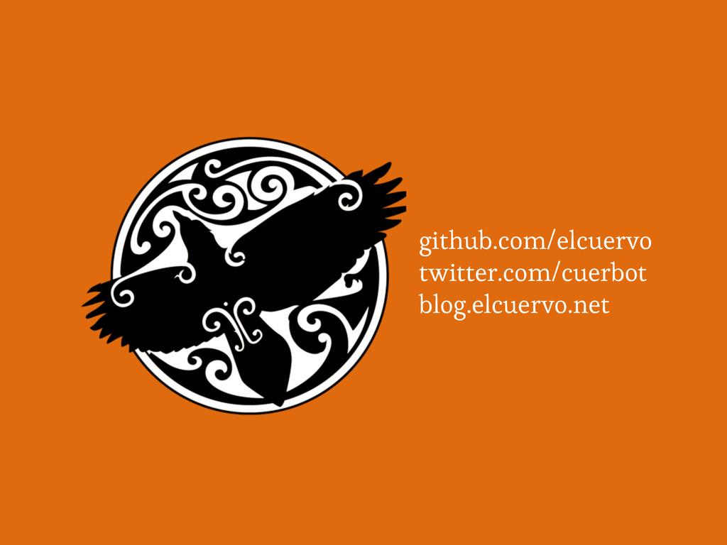 github.com/elcuervo twitter.com/cuerbot blog.el...