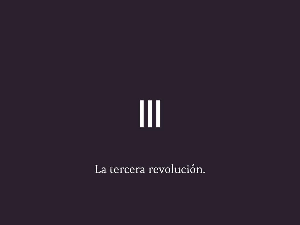 La tercera revolución. |||