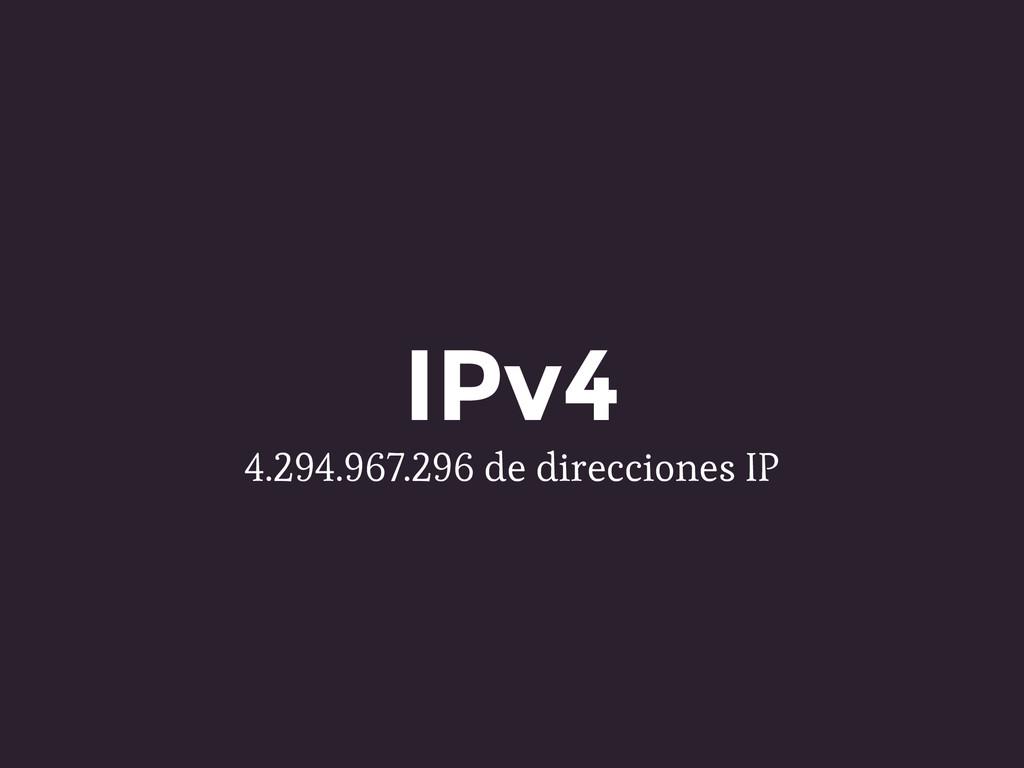 IPv4 4.294.967.296 de direcciones IP
