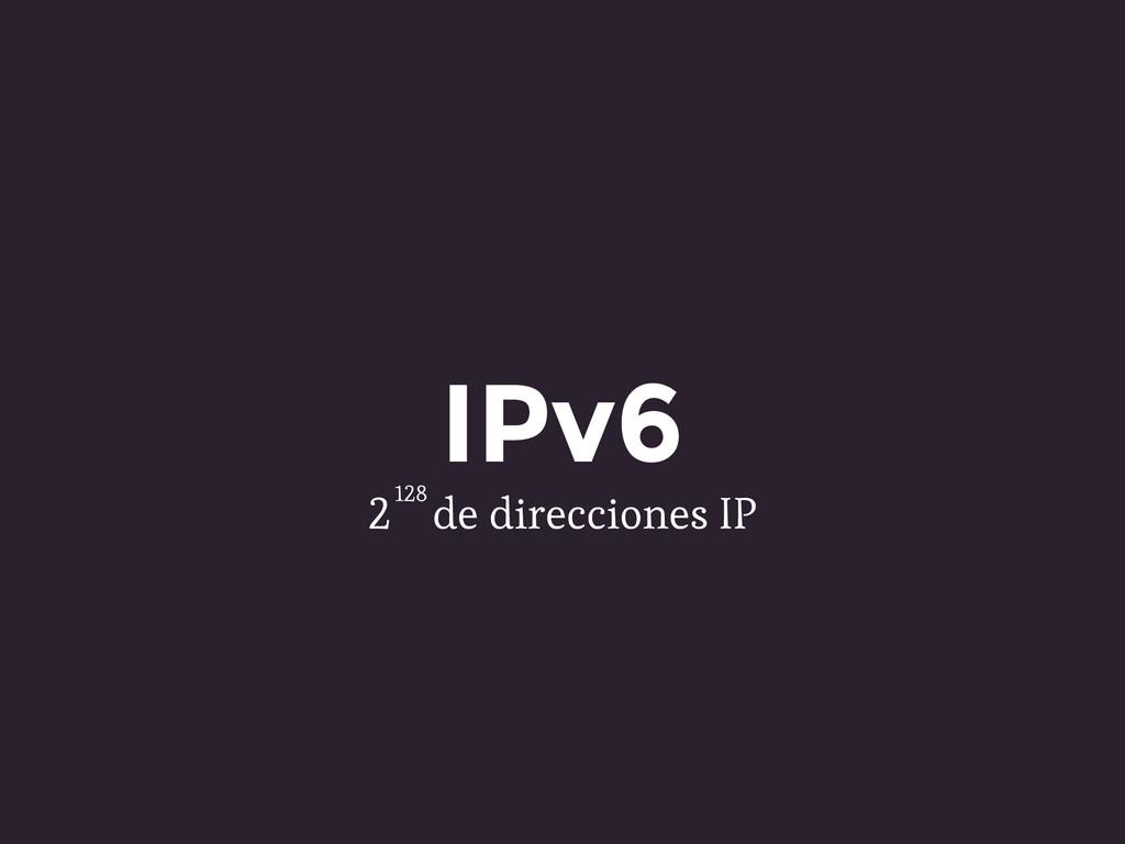 IPv6 2 de direcciones IP 128