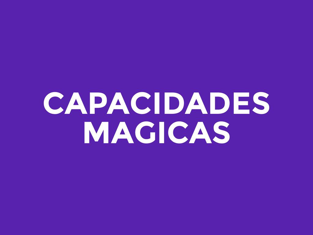 CAPACIDADES MAGICAS