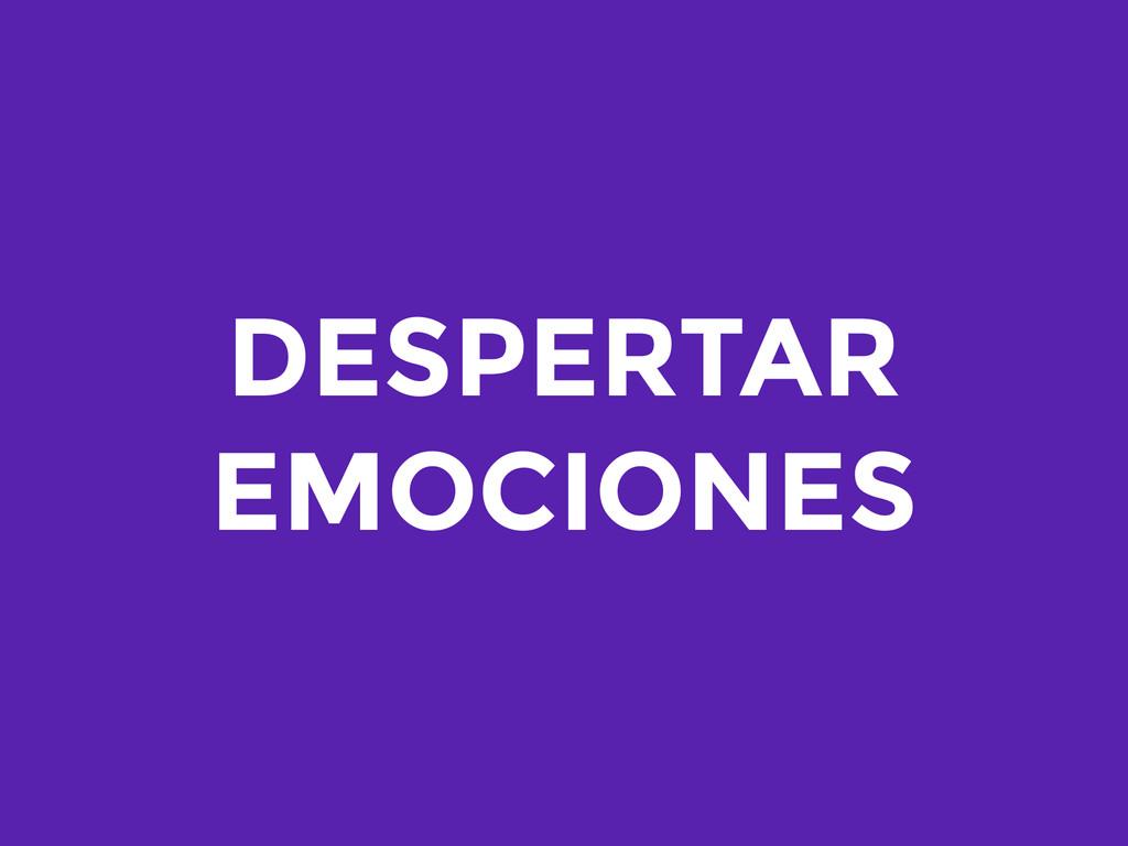 DESPERTAR EMOCIONES