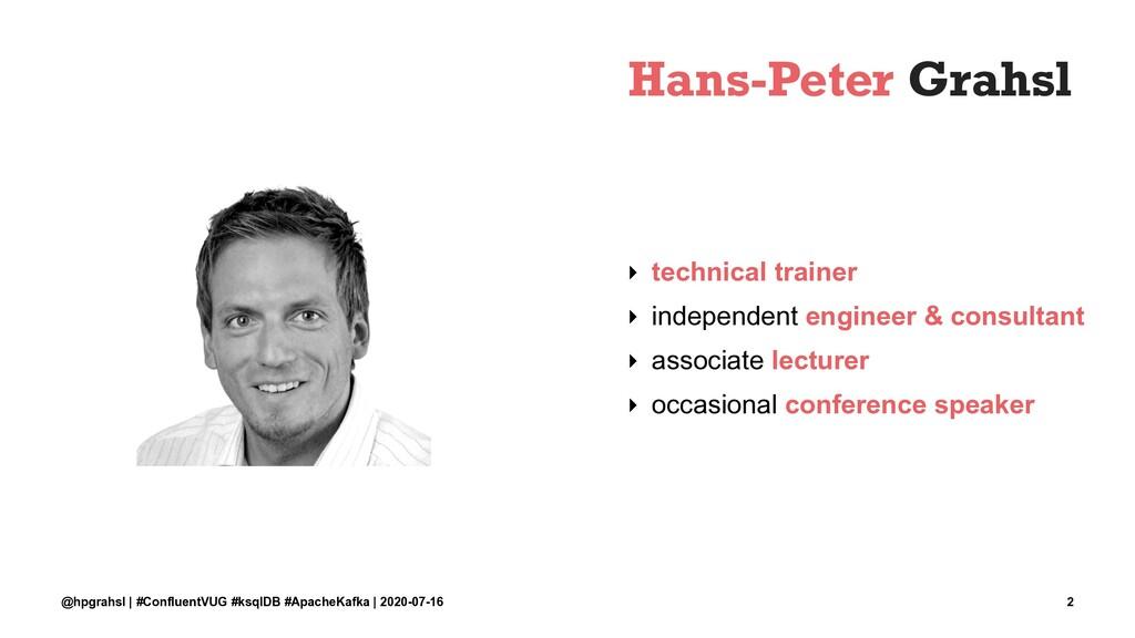 Hans-Peter Grahsl ‣ technical trainer ‣ indepen...