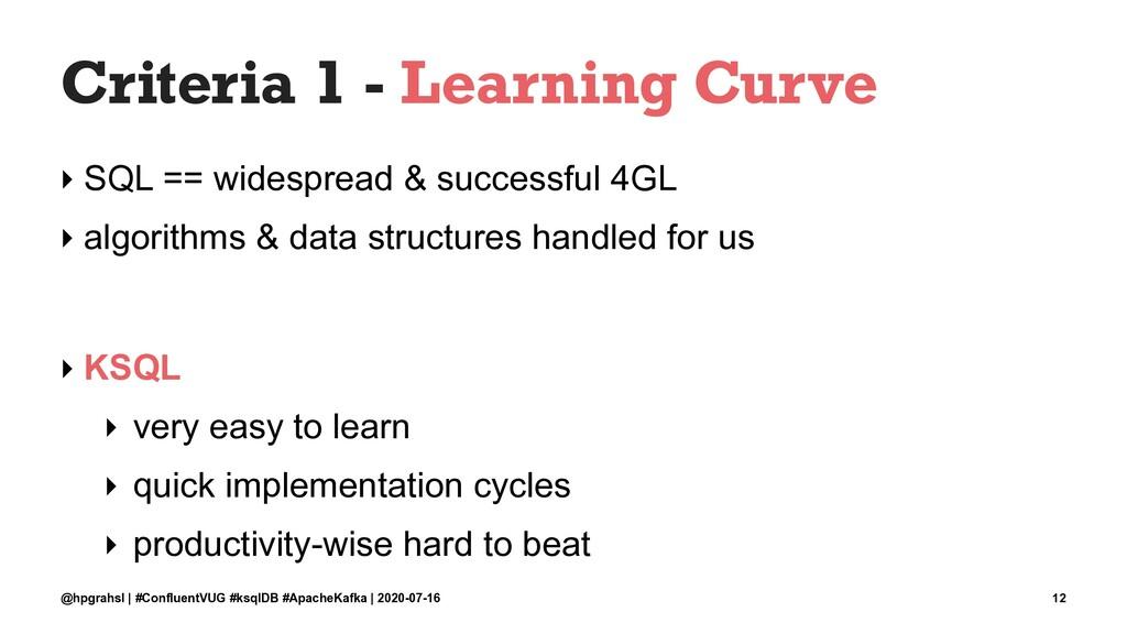 Criteria 1 - Learning Curve ‣ SQL == widespread...