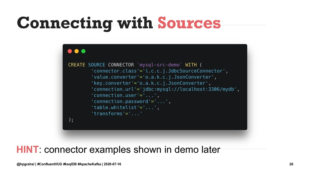 Connecting with Sources HINT: connector example...