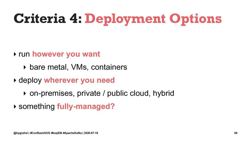 Criteria 4: Deployment Options ‣ run however yo...