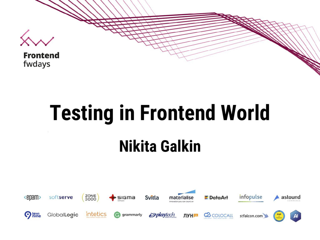 Testing in Frontend World Nikita Galkin