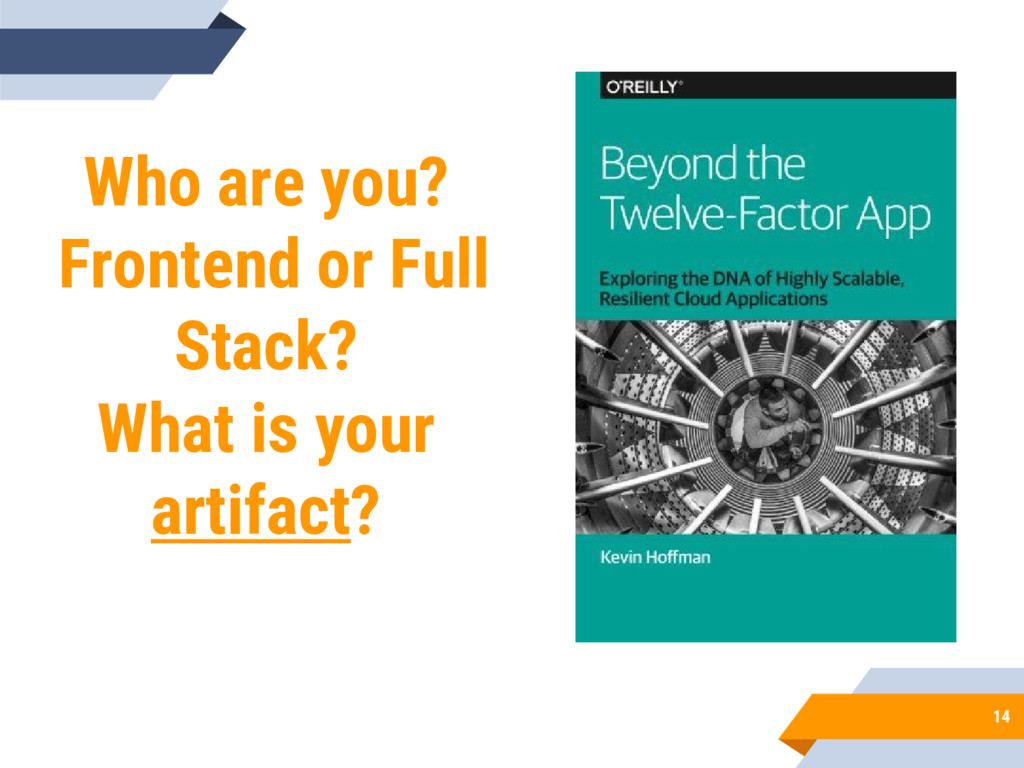 14 Who are you? Frontend or Full Stack? What is...