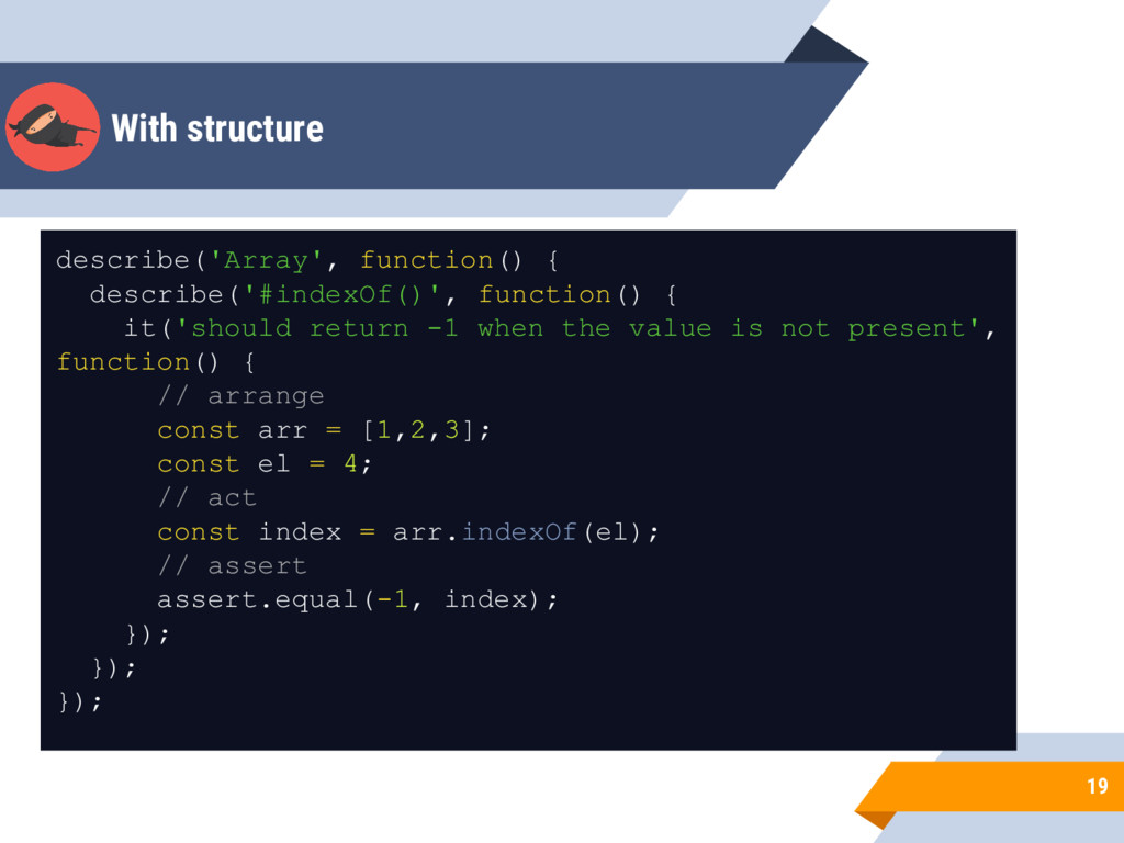 With structure 19 describe('Array', function() ...