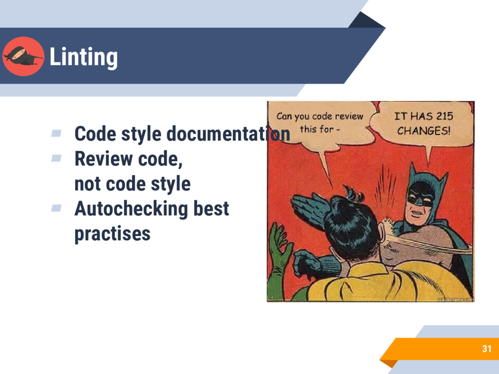 Linting 31 ▰ Code style documentation ▰ Review ...