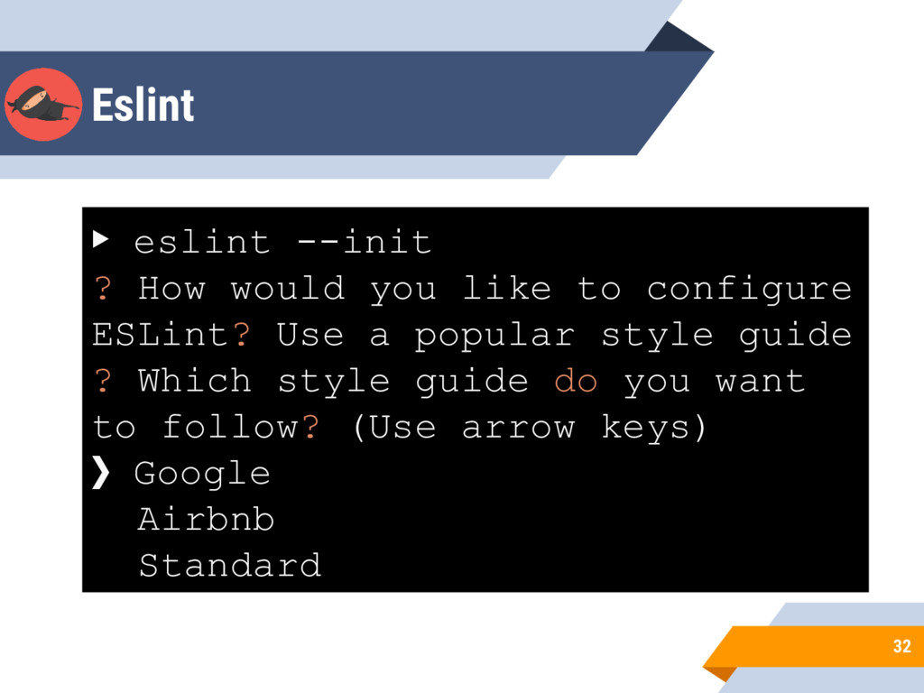 Eslint 32 ▶ eslint --init ? How would you like ...