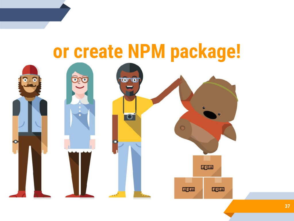 37 or create NPM package!