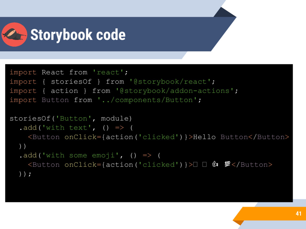 Storybook code 41 import React from 'react'; im...