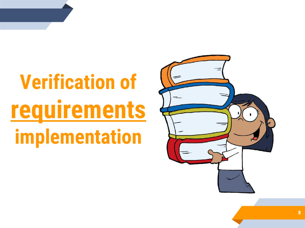 8 Verification of requirements implementation