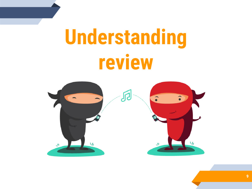 9 Understanding review