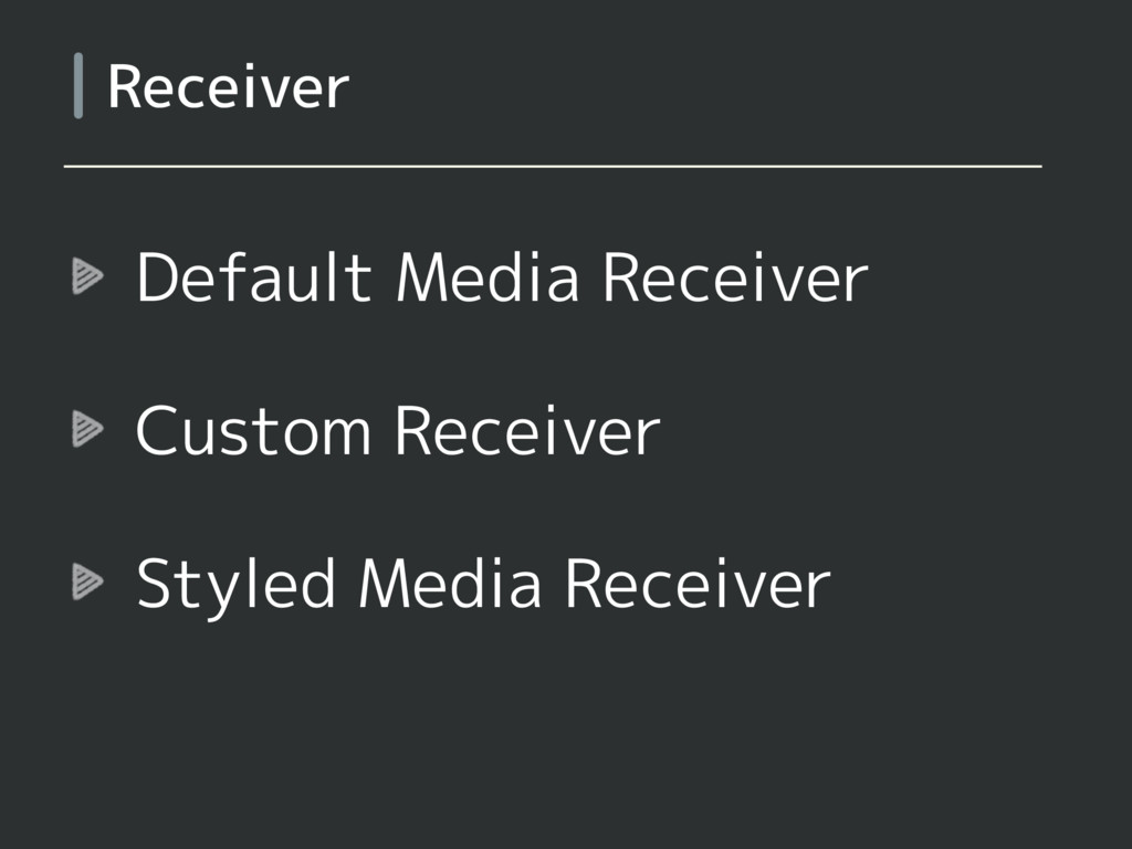 Default Media Receiver Custom Receiver Styled M...