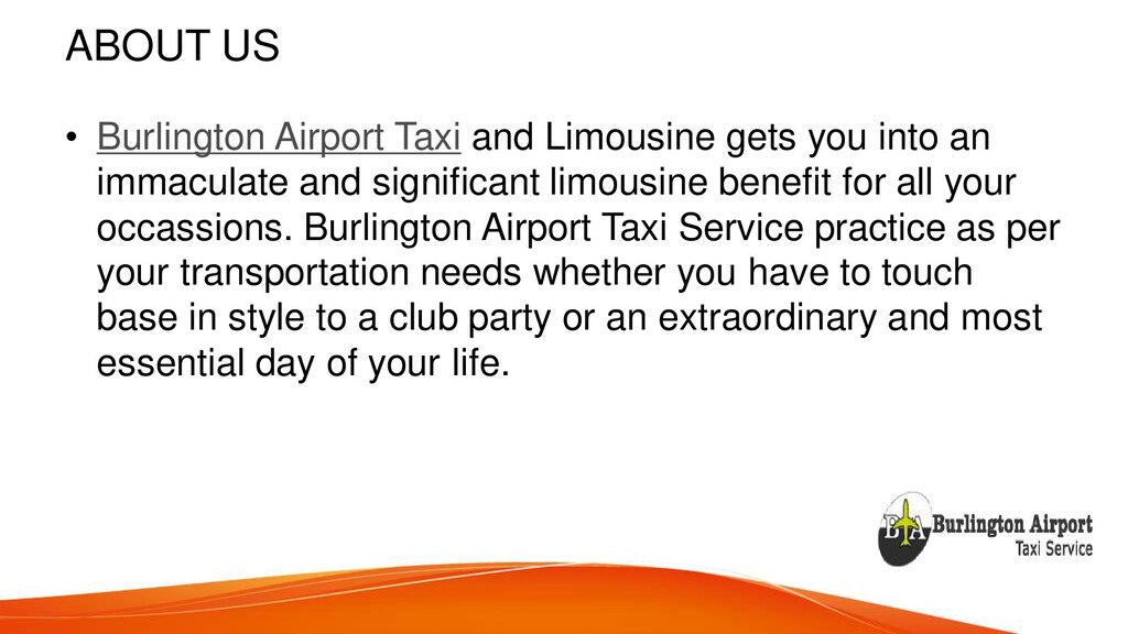 ABOUT US • Burlington Airport Taxi and Limousin...