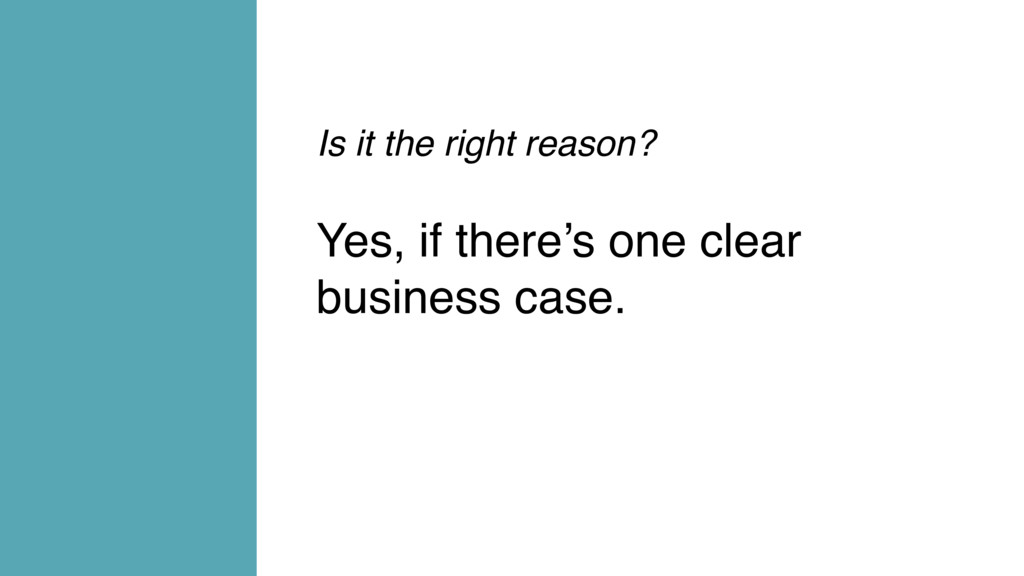 Is it the right reason? Yes, if there's one cle...