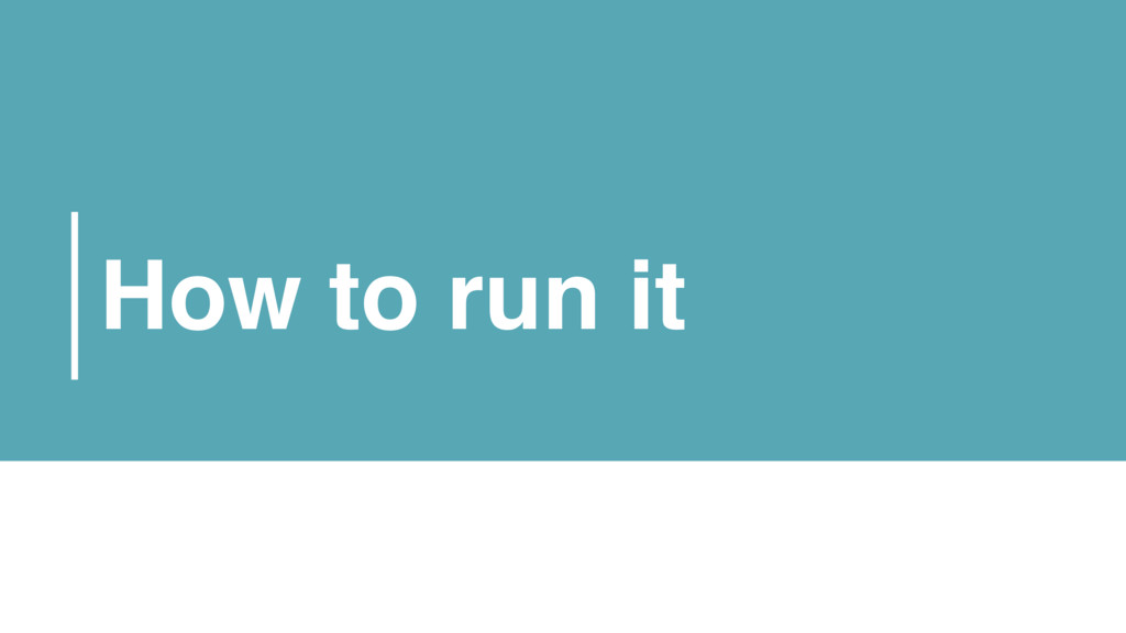 How to run it
