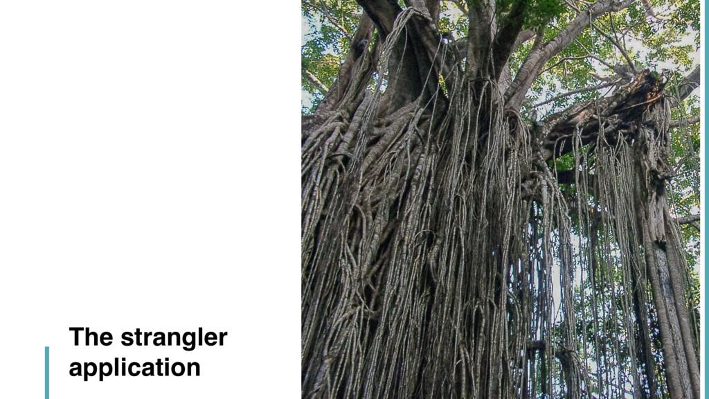 The strangler application