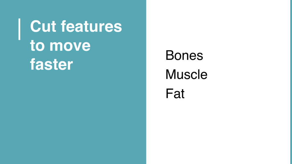Bones Muscle Fat Cut features to move faster