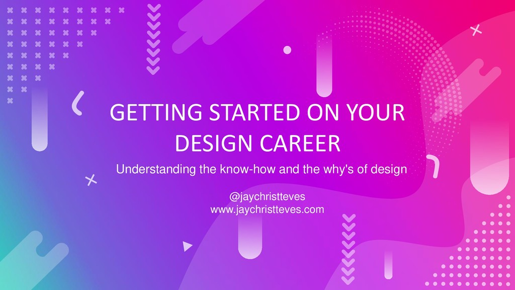 GETTING STARTED ON YOUR DESIGN CAREER Understan...