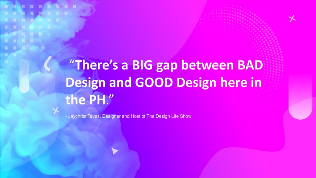 """There's a BIG gap between BAD Design and GOOD ..."