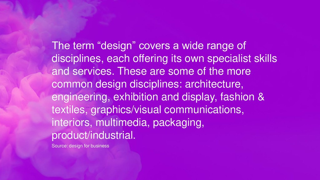 "The term ""design"" covers a wide range of discip..."