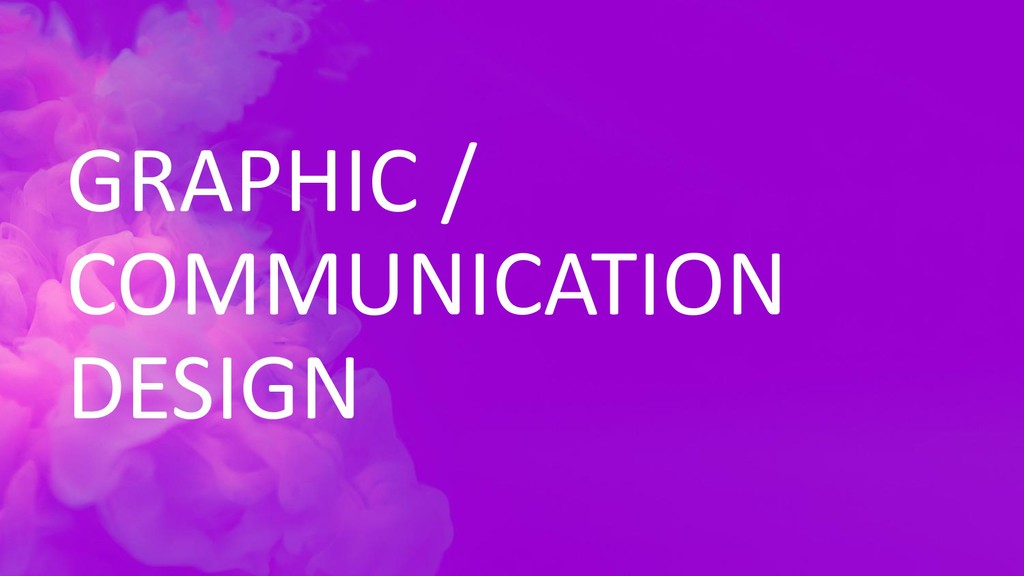 GRAPHIC / COMMUNICATION DESIGN
