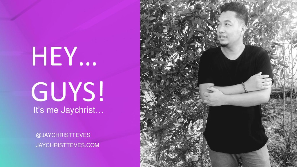 HEY… GUYS! @JAYCHRISTTEVES JAYCHRISTTEVES.COM I...