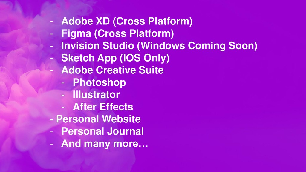 - Adobe XD (Cross Platform) - Figma (Cross Plat...