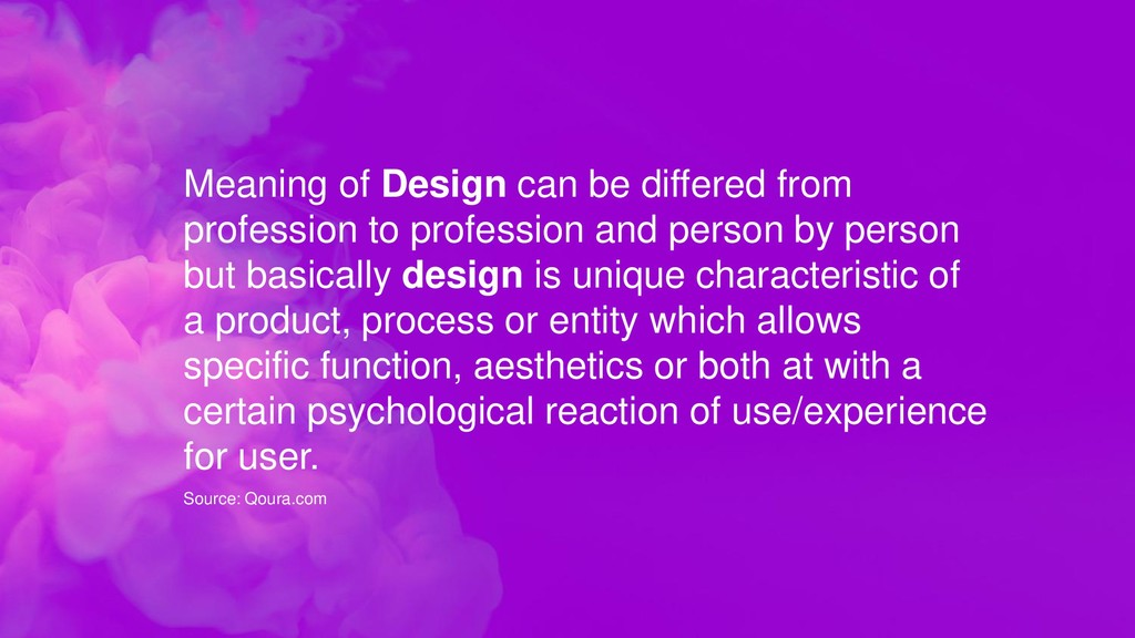 Meaning of Design can be differed from professi...