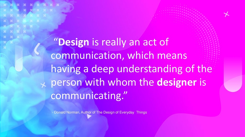 """Design is really an act of communication, whic..."