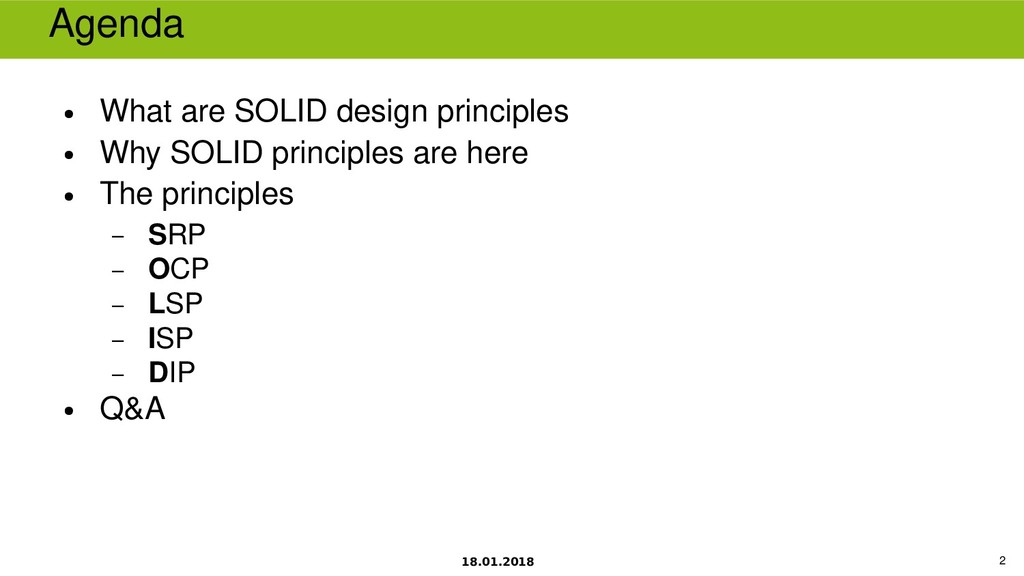 18.01.2018 2 Agenda ● What are SOLID design pri...