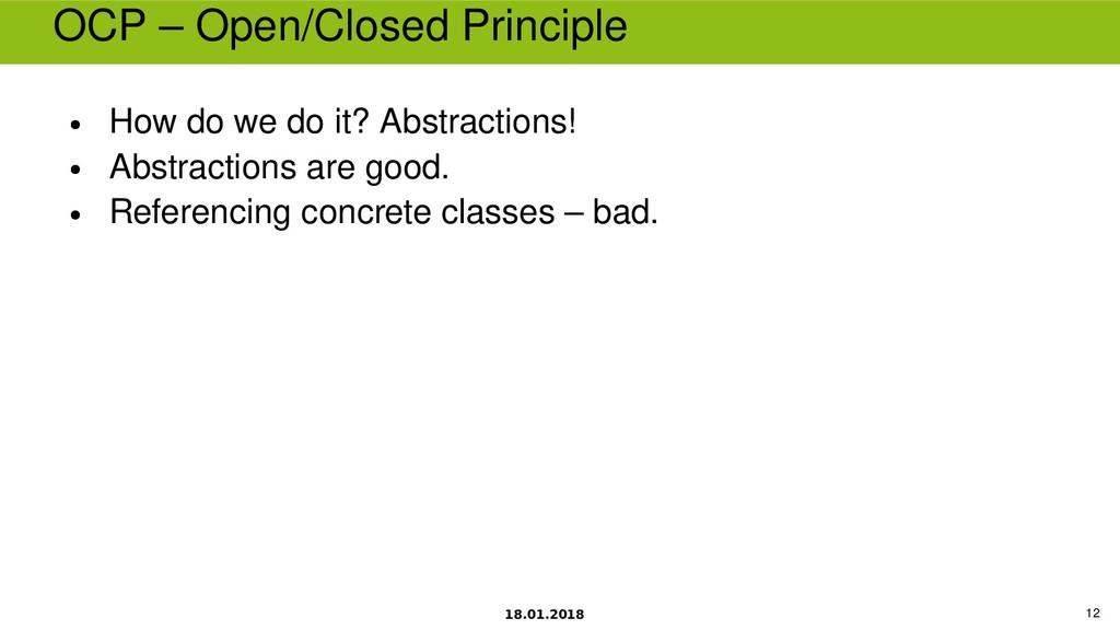 18.01.2018 12 OCP – Open/Closed Principle ● How...