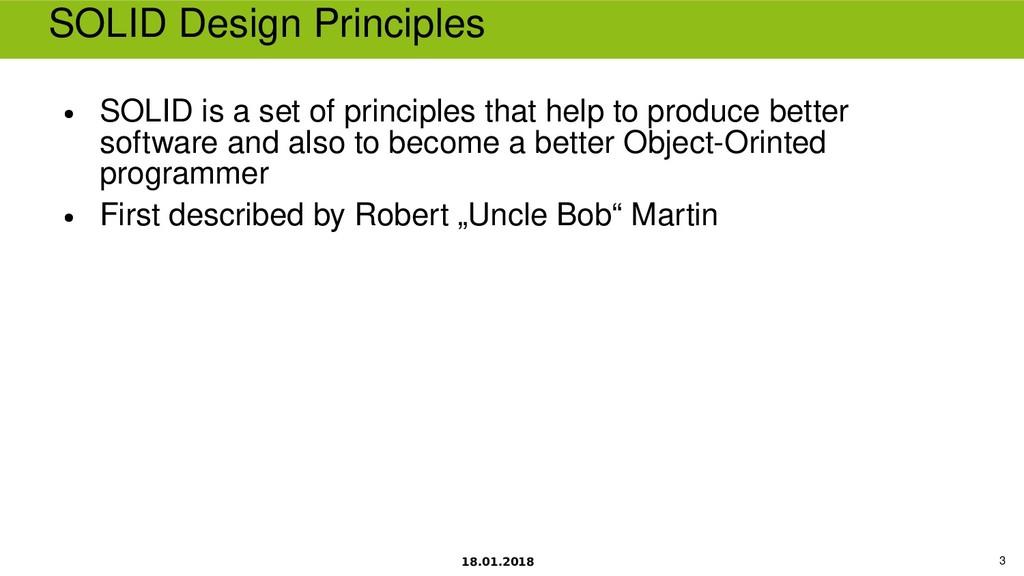 18.01.2018 3 SOLID Design Principles ● SOLID is...
