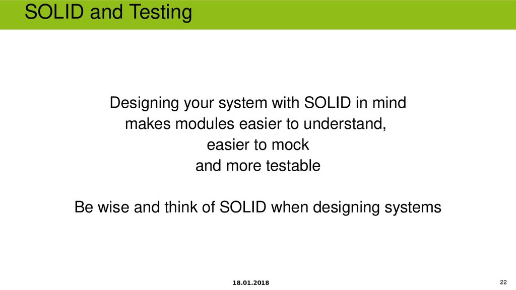 18.01.2018 22 SOLID and Testing Designing your ...