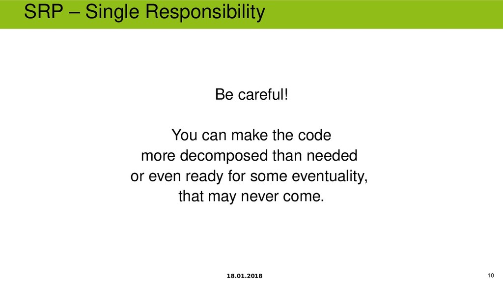 18.01.2018 10 SRP – Single Responsibility Be ca...