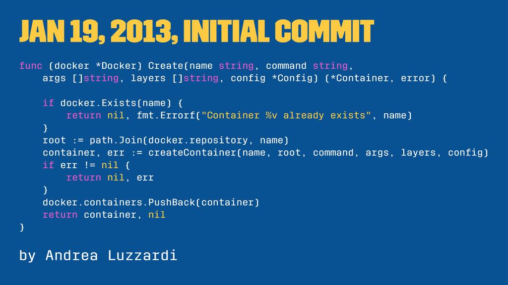 Jan 19, 2013, Initial commit func (docker *Dock...
