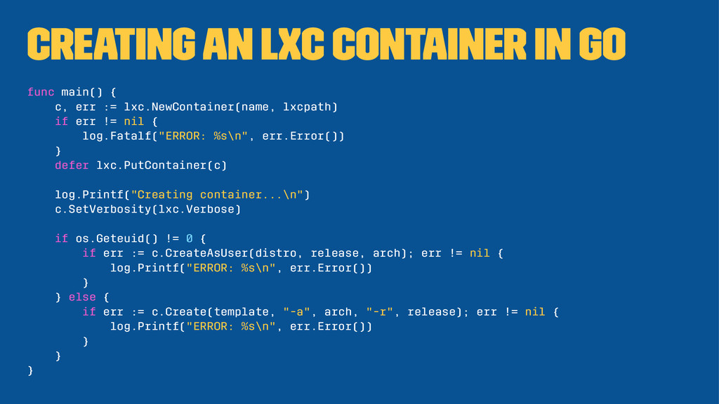 Creating an lxc container in Go func main() { c...