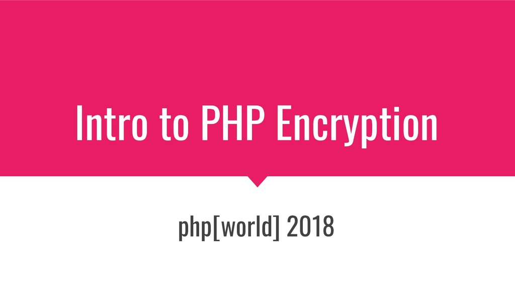 Intro to PHP Encryption php[world] 2018