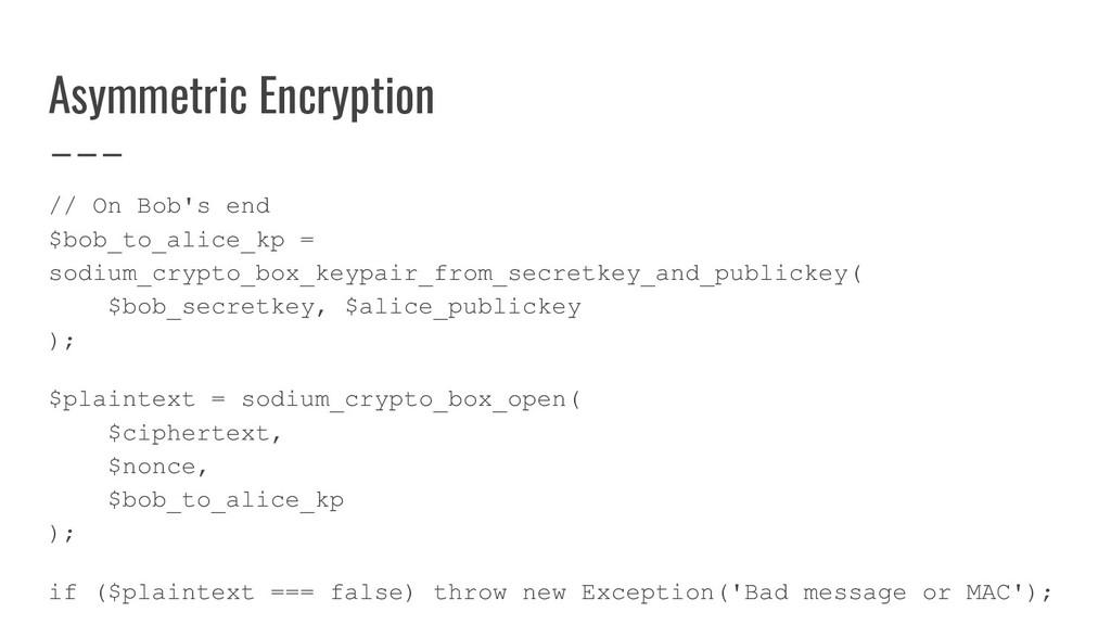 Asymmetric Encryption // On Bob's end $bob_to_a...