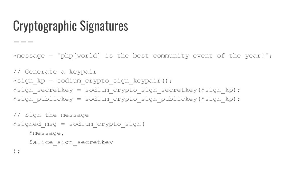 Cryptographic Signatures $message = 'php[world]...