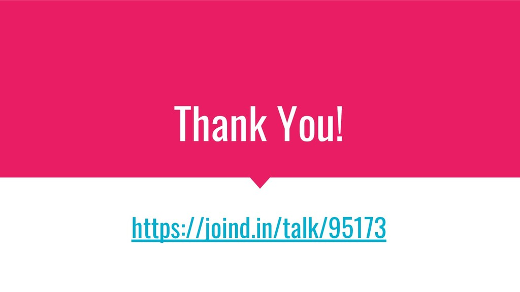 Thank You! https://joind.in/talk/95173