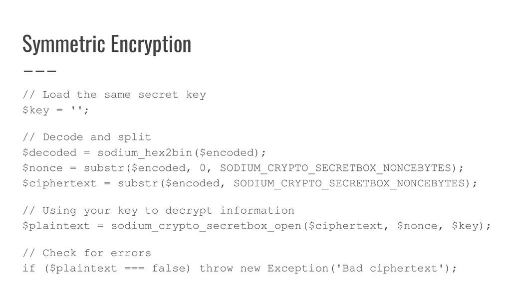 Symmetric Encryption // Load the same secret ke...
